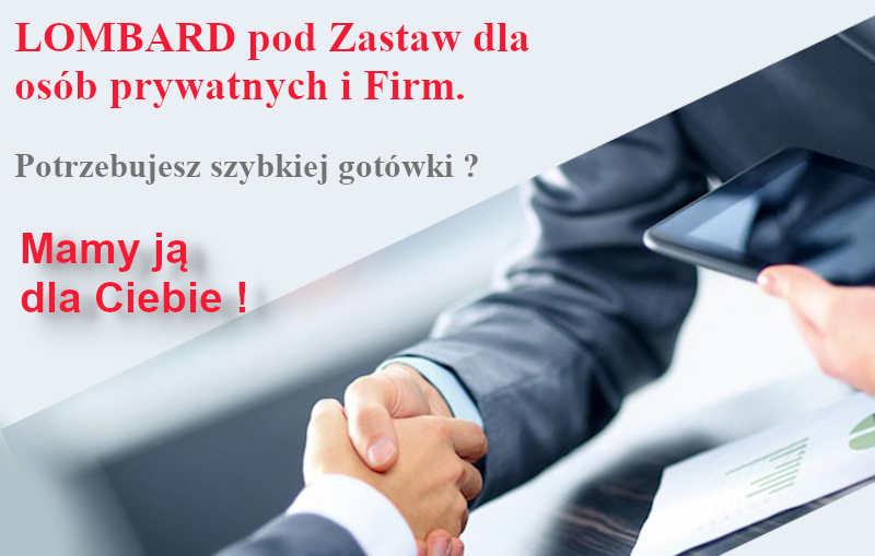 LOMBARD, dla osób prywatnych i Firm.